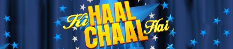 Ki Haal Chaal Hai